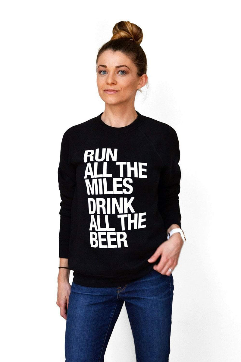 Run All The Miles, Drink All The Beer - Sweatshirt - Sarah Marie Design Studio