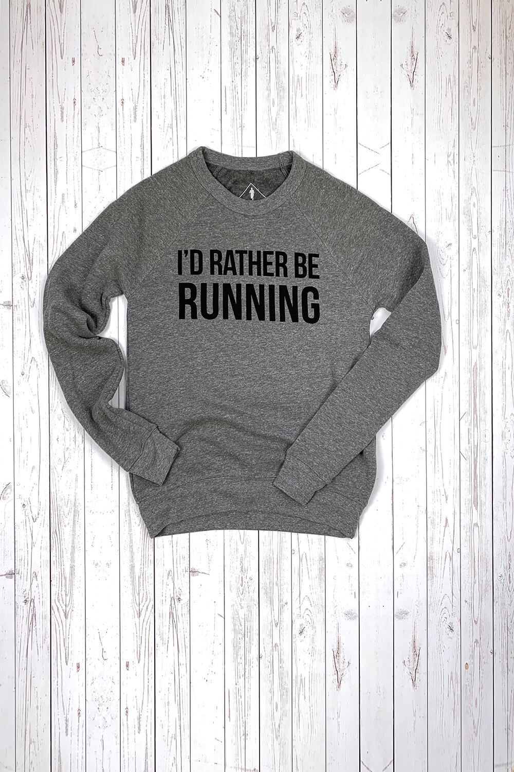 I'd Rather Be Running Sweatshirt - Sarah Marie Design Studio