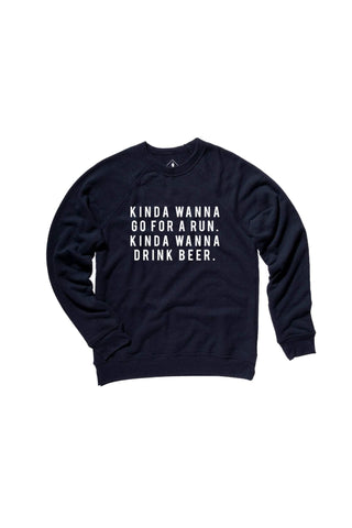 Kinda Wanna Go For a Run, Kinda Wanna Drink Wine Sweatshirt