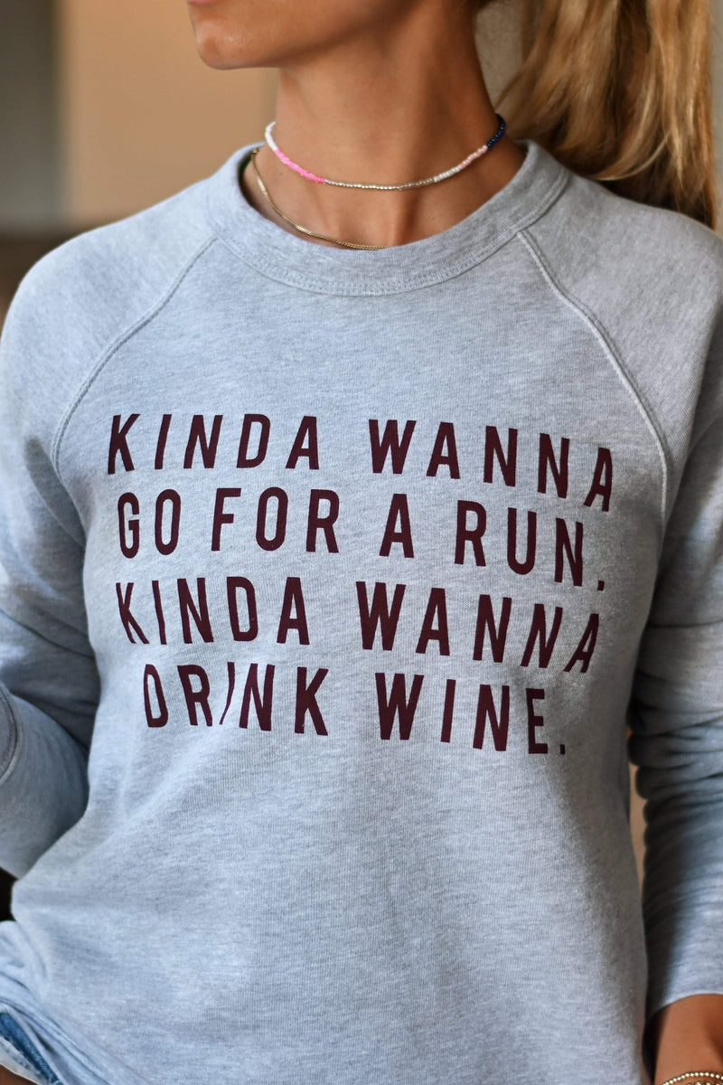 Kinda Wanna Go For a Run, Kinda Wanna Drink Wine Sweatshirt - Sarah Marie Design Studio
