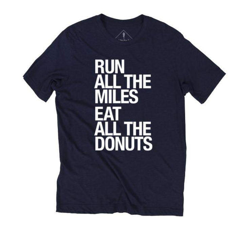 Run All The Miles, Eat All The Donuts - Unisex - Sarah Marie Design Studio