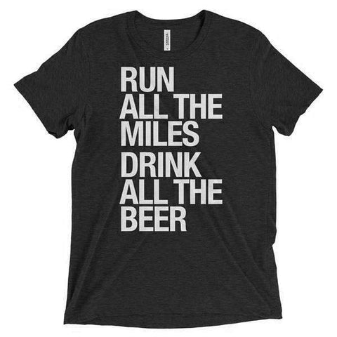 Run All The Miles, Drink All The Wine - Unisex