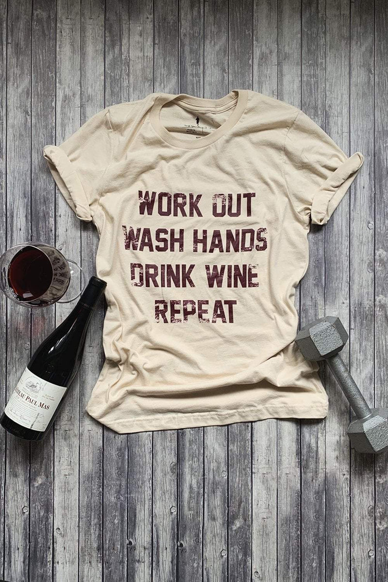 Workout, Wash Hands, Drink Wine, Repeat T-Shirt - Sarah Marie Design Studio