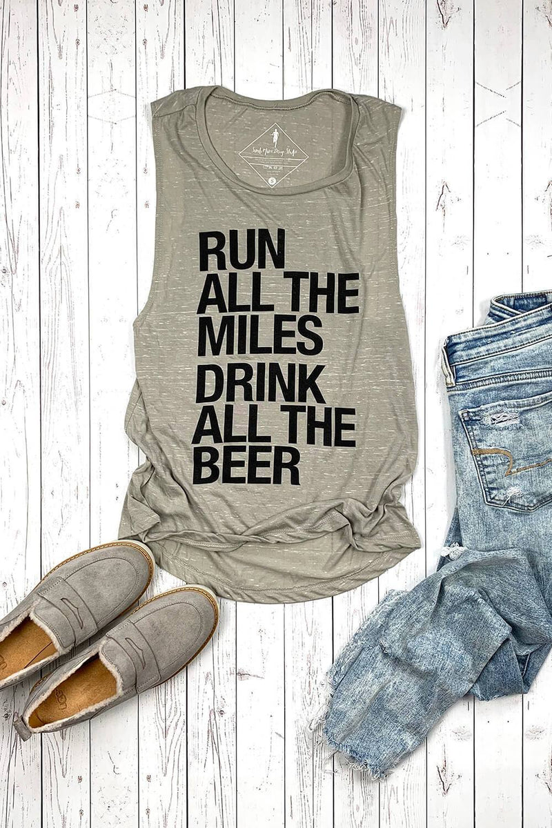 Run All The Miles, Drink All The Beer - Muscle Tank - Sarah Marie Design Studio