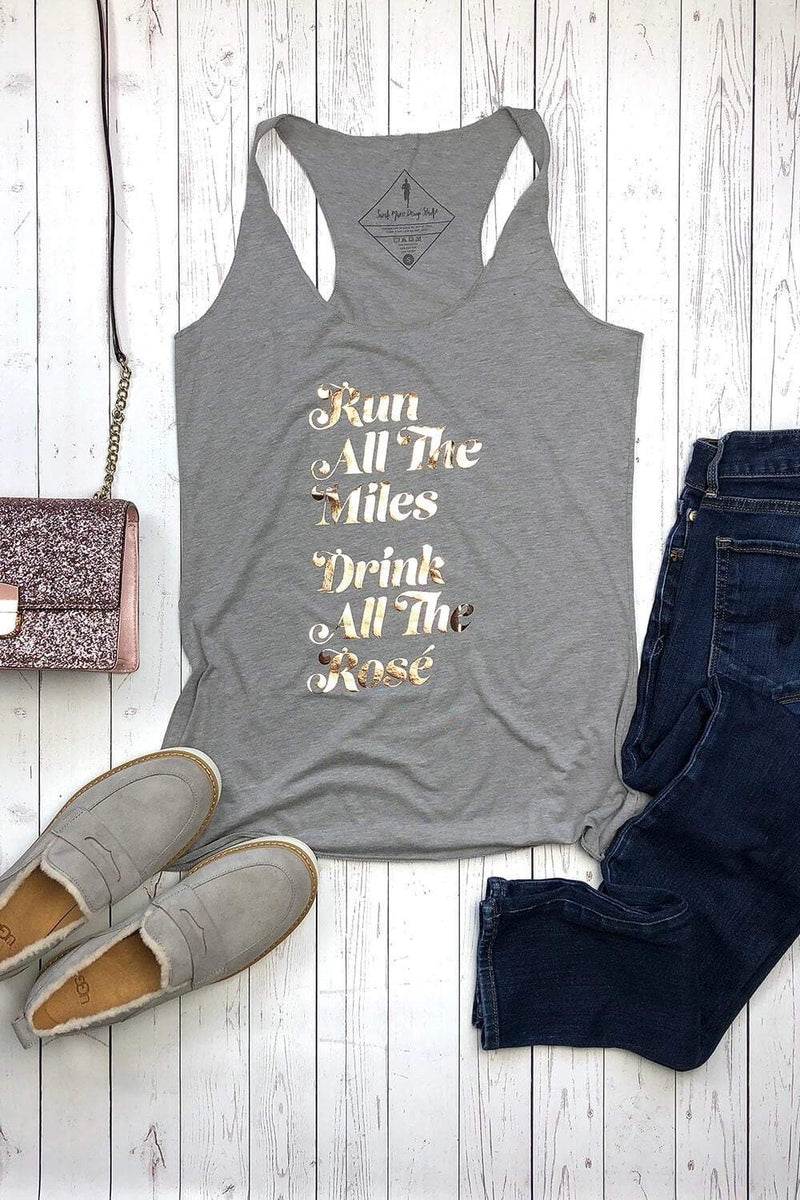 Run All The Miles, Drink All The Rosé - Racerback - Sarah Marie Design Studio