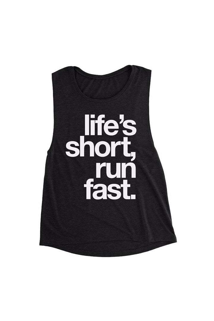 Life's Short, Run Fast. - Muscle Tank - Sarah Marie Design Studio