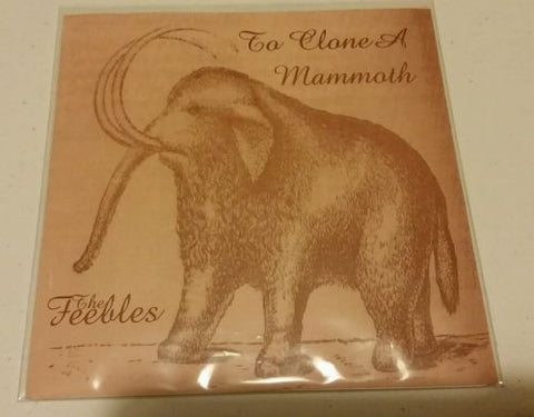 THE FEEBLES | To Clone a Mammoth | MIAMI KBD 7""