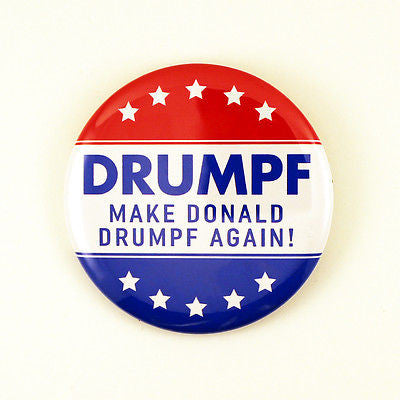 DRUMPF - Make Donald Drumpf Again! | 2 1/4 Inch Pinback Button