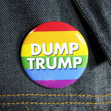 Dump Trump - Rainbow Flag | 2 1/4 Inch Pinback Button