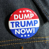 Dump Trump Now! | 2 1/4 Inch Pinback Button