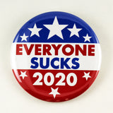 EVERYONE SUCKS 2020 | Campaign Button