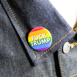 Fuck Trump - Rainbow Flag | 1 1/4 Inch Pinback Button