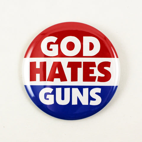 God Hates Guns | Pinback Button