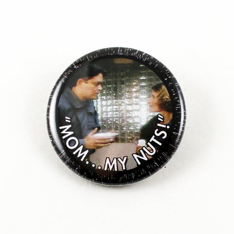 "Overdrawn at the Memory Bank ""Mom..My Nuts!"" 