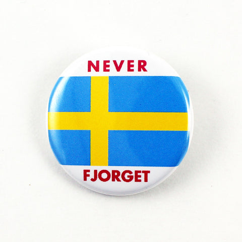 Never Fjorget | Last Night In Sweden Pinback Button