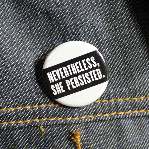 Nevertheless, She Persisted | Pinback Button