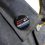 Not My President | 1 1/4 Inch Pinback Button