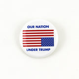 Our Nation Under Trump | Pinback Button
