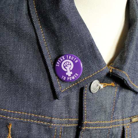 Woman Power - Speak Truth to Power | 1 1/4 Inch Pinback Button