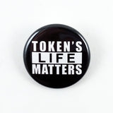 South Park | Token's Life Matters | 1 1/4 Inch Pinback Button