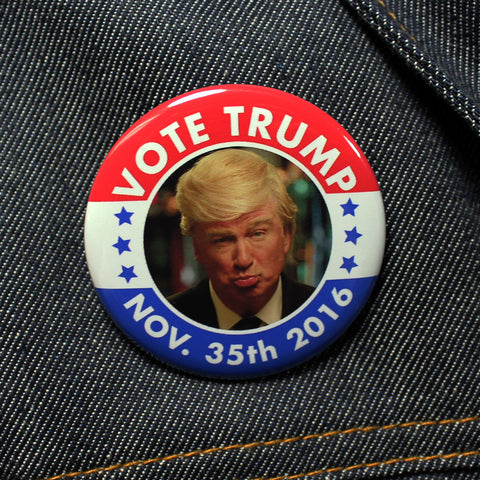 VOTE TRUMP 11/35/2016 SNL Parody | Pinback Button