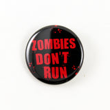 Zombies Don't Run! | Pinback Button