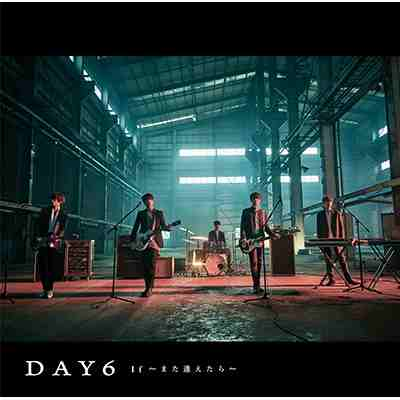 DAY6 JAPANESE SINGLE 'If Mata Aetara' [Regular Edition]