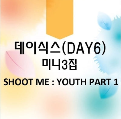 DAY6 3rd Mini Album 'Shoot Me : Youth Part 1' (Random)