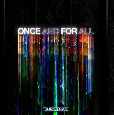BURSTERS 2nd Album 'Once and for All'