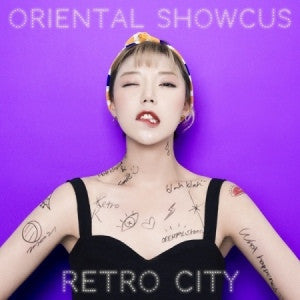 ORIENTAL SHOWCUS - RETRO CITY