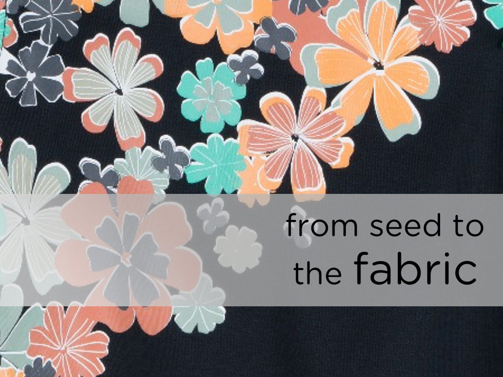 From Seed to Fabric