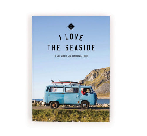 I Love The Seaside Surf & Travel Guide to Northwest Europe - BTS CONCEPT STORE