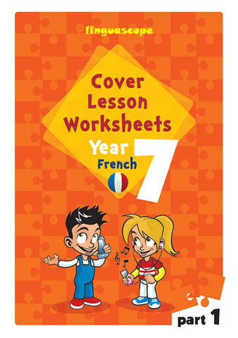 Cover Lesson Worksheets - Year 7 French, Part 1