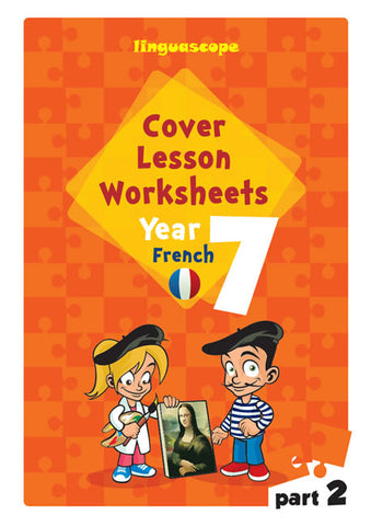 Cover Lesson Worksheets - French Year 7, Part 2