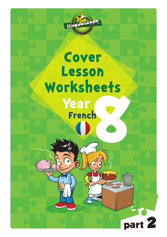 Cover Lesson Worksheets - Year 8 French, Part 2 (Downloadable eBook)