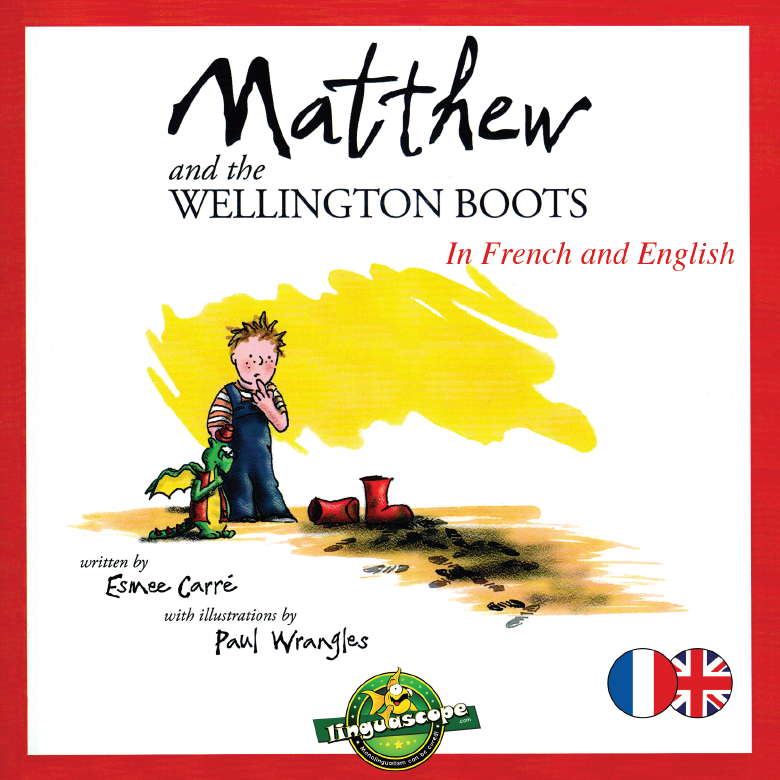 Matthew and the Wellington Boots (Français/English) (Downloadable eBook)