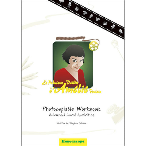 'Amélie' Photocopiable Workbook (Advanced Level Activities)