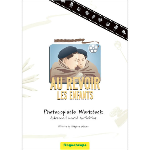 'Au Revoir les enfants' Photocopiable Workbook (Advanced Level Activities)