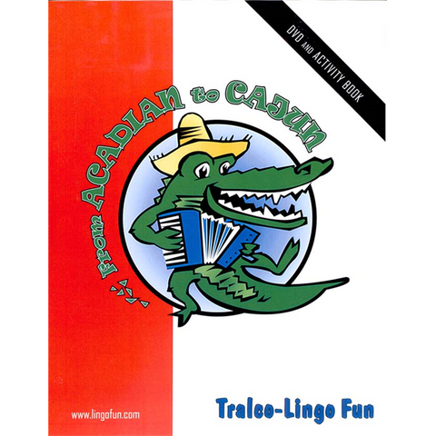 From Acadian To Cajun (French version) (Downloadable eBook with link to streamed video)