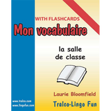 Mon vocabulaire (with flashcards) - La Salle de classe (Downloadable eBook)
