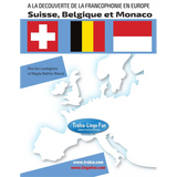 À la découverte de la francophonie en Europe - Suisse, Belgique, Monaco (Downloadable eBook)