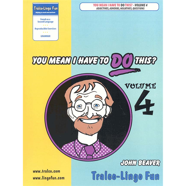 You Mean I Have to DO This? Volume 4 (Adjectives, Adverbs, Negatives, Questions)  (Downloadable eBook)