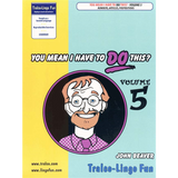 You Mean I Have to DO This? Volume 5 (Numbers, Articles, Prepositions) (Downloadable eBook)