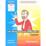 You Mean You Have Problems?! (Downloadable eBook)