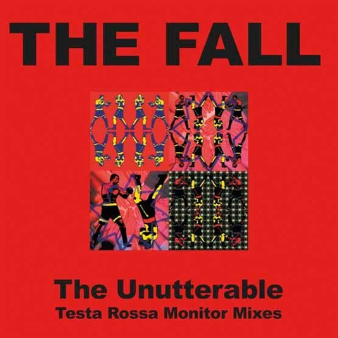 The Fall – Unutterable – Testa Rossa Monitor Mixes LP