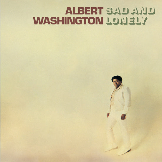 Albert Washington - Sad And Lonely