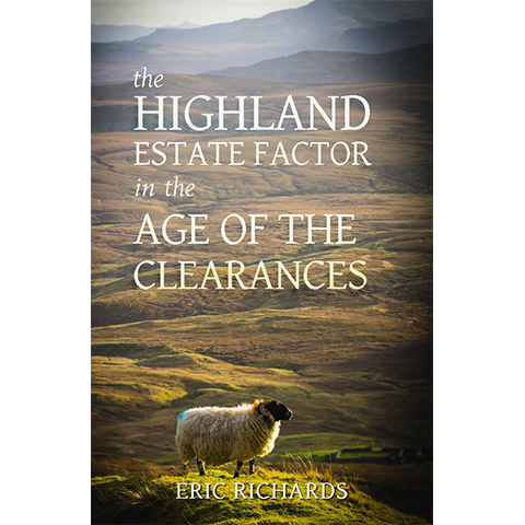 The Highland Estate Factor in the Age of the Clearances - Islands Book Trust