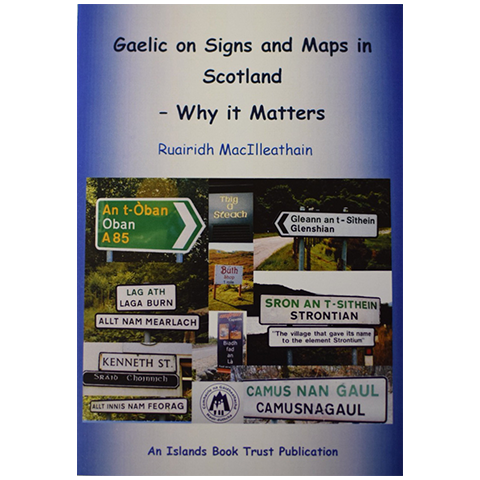 Gaelic on Signs and Maps in Scotland - Islands Book Trust
