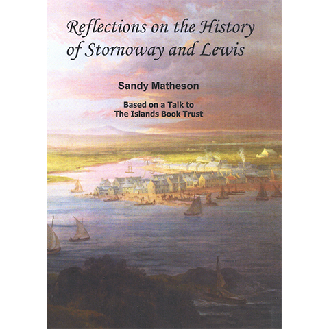 Reflections on the History of Stornoway and Lewis - Islands Book Trust