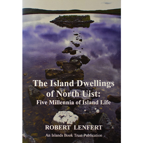 The Island Dwellings of North Uist - Islands Book Trust